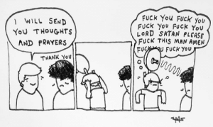 Fuck You, Memes, and Thank You: WILL SEND  YoU THOUGHTS  AND PRAYERS  Fuck You FUCK you  Fuck You FucK You  LORD SATAN PLEASE  FUCK THIS MAN AMEN  FuCK Yov  THANK You pls support www.patreon.com/extrafabulouscomics