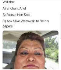 Ariel, Han Solo, and Memes: Will she:  A) Enchant Ariel  B) Freeze Han Solo  C) Ask Mike Wazowski to file his  papers D : all of the above via /r/memes https://ift.tt/2MprH5M