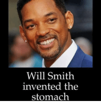 Big if true: Will Smith  invented the  stomach Big if true