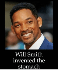 Dank, Lit, and Memes: Will Smith  invented the  stomach dank trump dankmemes lit shitpost wtf