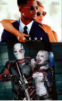 Memes, Will Smith, and Margot Robbie: WILL  SMITH  MARGOT  ROBBIE  fo cu s  NEVE  ROP THE CON