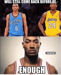 D-Rose is D-Man: #TheReturn: WILL STILL COME BACK BEFOR DE  AKERS  24  @NBAMEMES  ENOUGH D-Rose is D-Man: #TheReturn