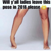 Hood, Will, and Real: Will y'all ladies leave this  pose in 2018 please For real😩😂