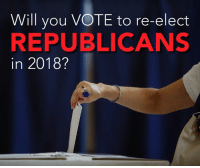 Memes, News, and 🤖: Will you VOTE to re-elect  REPUBLICANS  in 2018 Every vote matters. Republicans are counting on you to go to the polls. Pledge your vote → https://nrcc.news/2tlUZao