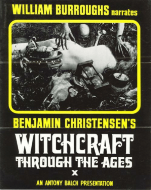 Google, Tumblr, and Blog: WILLIAM BURROUGHS  narrates  BENJAMIN CHRISTENSEN'S  WITCHCRAFT  THROUE THE AGES  AN ANTONY BALCH PRESENTATION wilwheaton:  I was going to ask if anyone knew where to find this, so I could listen to it, but then I was like JUST GOOGLE IT DUMMY.https://archive.org/details/WitchcraftThroughTheAges-haxan-WilliamBurroughsNarration.