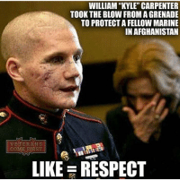 """Memes, Smashing, and Afghanistan: WILLIAM KYLE"""" CARPENTER  TOOK THE BLOW FROMAGRENADE  TO PROTECTAFELLOWMARINE  IN AFGHANISTAN  VETERANS  COME FIRST  LIKE RESPECT SMASH THE LIKE BUTTON!🇺🇸 - He saved MULTIPLE Marines that day. All respect to you @chiksdigscars !🇺🇸"""