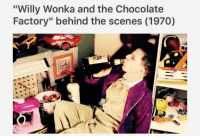 "Charlie And The Chocolate Factory Meme: ""Willy Wonka and the Chocolate  Factory"" behind the scenes (1970)"