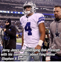 "Do you agree that Jerry Jones is sabotaging Dak Prescott?: Wilson.  Jerry Jones Sabotaging Dak Prescott  with his comments about Tony Romo""  Stephen A Smith  A Do you agree that Jerry Jones is sabotaging Dak Prescott?"