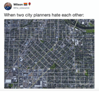 Dank, Design, and 🤖: Wilson  @the sidecarist  When two city planners hate each other: Or when you have to design a city plan at 14:58, but lunch starts at 15:00