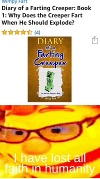 fart: Wimpy Fart  Diary of a Farting Creeper: Book  1: Why Does the Creeper Fart  When He Should Explode?  ☆ (4)  DIARY  tarting  An Unofficial  Wimpy Fart  have lost all  faith in humanity