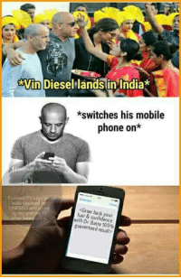 Confidence, Memes, and Diesel: Win Diesel lands in India  *switches his mobile  phone on  UNESCO and  <Grow back hair & confidence  by me and 10  with guaranteed 100%  result