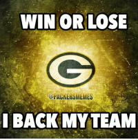 Win or lose I back my team. packers gopackgo nfl: WIN OR LOSE  @PACKER MEMES  I BACK MYTEA Win or lose I back my team. packers gopackgo nfl