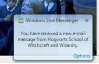 School, Windows, and Live: Windows Live Messenger  You have received a new e-mail  message from Hogwarts School of  Witchcraft and Wizardry  Options