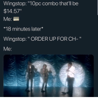 """Cats, Dank, and Funny: Wingstop: """"10pc combo that'll be  $14.57""""  Me:  *18 minutes later  Wingstop: """" ORDER UP FOR CH-"""" Buffalo Wild Wings so garbage... shit for the uppity suburban dudes @larnite • ➫➫➫ Follow @Staggering for more funny posts daily! • (Ignore: memes dank funny cats insta love me goals happy love twitter)"""