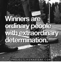 Like if you agree!!! Check out @projectlifemastery for great quotes!!!: Winners are  ordinary people  with extraordinary  determination.  PROJECT LIFE MASTERY COM Like if you agree!!! Check out @projectlifemastery for great quotes!!!