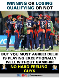 #DDvSRH #GautamGambhir: WINNING OR LOSING  QUALIFYING OR NOT  AIKI  BUT YOU MUST AGREE! DELH  IS PLAYING EXCEPTIONALLY  WELL WITHOUT GAMBHIR  NO HARD FEELING  GUYS  flaughingcolours  米 #DDvSRH #GautamGambhir