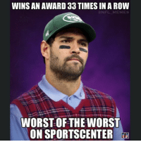 worst: WINS AN AWARD 33 TIMES IN A ROW  NFL MEMES  WORST OF THE WORST  ON SPORTSCENTER