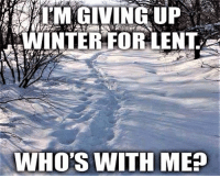 Winter, Episcopal Church , and Working: WINTER FOR LENT.  WHO'S WITH ME Unfortunately, I don't think it works that way.