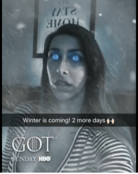 The GoT Snapchat filter is the only one that isn't stupid. 2 more days. Get excited!!!!!: Winter is coming! 2 more days  NDAY HBO The GoT Snapchat filter is the only one that isn't stupid. 2 more days. Get excited!!!!!