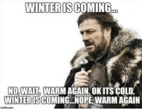 Welcome to England.: WINTER IS COMING  NO, WAIT WARM AGAIN. OK ITS COLD.  WINTERISCOMING NOPE WARM AGAIN Welcome to England.