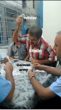 "Winter, Army, and Stalin: winter  Stalin  German  army <p>Any value in this turkish man furiously playing cards via /r/MemeEconomy <a href=""https://ift.tt/2uW0C04"">https://ift.tt/2uW0C04</a></p>"