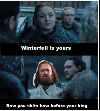 X22Report: Winterfell is yours  Bow you shits bow before your king