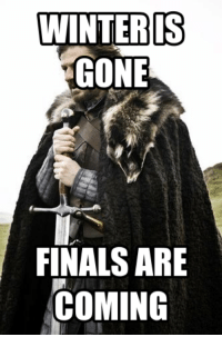 Finals Are Coming: WINTERIS  GONE  FINALS ARE  COMING