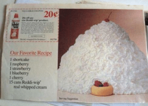 Best shortcake recipe ever:: wip pryiduct  Our Favorite Rec  I shortcake  I raspberry  I strawberry  l cherry  15 cans Reddi-wip  real whipped cream Best shortcake recipe ever: