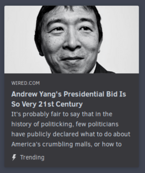 Meme, History, and How To: WİRED.COM  Andrew Yang's Presidential Bid Is  So Very 21st Century  It's probably fair to say that in the  history of politicking, few politicians  have publicly declared what to do about  America's crumbling malls, or how to  Trending The left is trying so hard to capture meme magic.