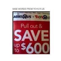 Toys R Us, Toys, and Word: WISE WORDS FROM TOYS R US  urry Homers valid Aug. 28th Sept. 17th at bot  Pull out &  SAVE  to$600 🌵@SIGHTWEET🌵