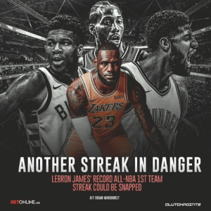Could LeBron James see his 11-year streak snapped this season? @lakeshowcp: wish  ANOTHER STREAK IN DANGER  LEBRON JAMES RECORD ALL-NBA IST TEAM  STREAK COULD BE SNAPPED  /T BRIAN WINDHORST  BETONLINE.AG  TS Could LeBron James see his 11-year streak snapped this season? @lakeshowcp