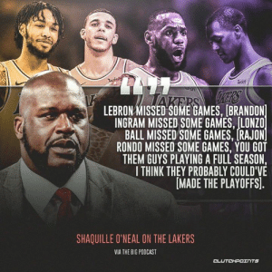 Los Angeles Lakers, Rajon Rondo, and Shaq: wish  LEBRON MISSED SOME GAMES, [BRANDON  INGRAM MISSED SOME GAMES, [LONZO  BALL MISSED SOME GAMES, [RAJON  RONDO MISSED SOME GAMES, YOU GOT  THEM GUYS PLAYING A FULL SEASON  I THINK THEY PROBABLY COULD'VE  MADE THE PLAYOFFS].  SHAQUILLE O'NEAL ON THE LAKERS  VIA THE BIG POOCAST  CL  TS Shaq believes our team's health caused us to not make the playoffs. 👀🤔