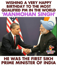 Birthday, Happy Birthday, and Happy: WISHING A VERY HAPPY  BIRTHDAY TO THE MOST  QUALIFIED PM IN THE WORLD  MANMOHAN SINGH  LAUGHING  ttn  HE WAS THE FIRST SIKH  PRIME MINISTER OF INDIA Birthday Wishes To Former P.M Of India  #ManmohanSingh :)