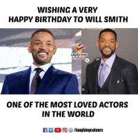 Birthday, Will Smith, and Happy Birthday: WISHING A VERY  HAPPY BIRTHDAY TO WILL SMITH  LAUGHING  ONE OF THE MOST LOVED ACTORS  IN THE WORLD Birthday Wishes To Hollywood Actor  #WillSmith :)