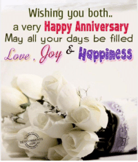 Happy Anniversary: Wishing you both..  a very Happy Anniversary  May all your days be filled  DESICOMME