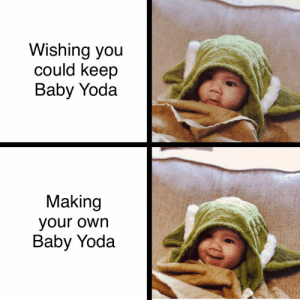 Yoda, Baby, and Own: Wishing you  could keep  Baby Yoda  Making  your own  Baby Yoda Bounty after my own ❤️