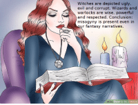 Love, Memes, and Ugly: Witches are depicted ugly,  evil and corrupt. Wizards and  warlocks are wise, powerful  and respected. Conclusion:  misogyny is present even in  ur fantasy narratives.  ir  wi  iki How to Be a Witch We were already obsessed with the bizarre images that make up WikiHow 'splainers, but these extra-dark memes really take that love to the next level. #WikiHow #FunnyMemes #Wikipedia