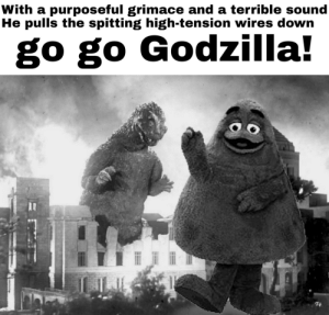 Godzilla, Reddit, and Cool: With a purposeful grimace and a terrible sound  He pulls the spitting high-tension wires down  go go Godzilla!  14 If you know this song you deserve a cool person discount