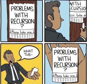 Recursion time.: WITH  ECURSIO  PROBLEMS  WITH  RECURSION  take  ease  Please take one  PROBLEMS  WITH  RECURSION  WHAT  THE  LPlease take one Recursion time.