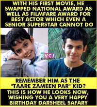 "Memes, Best Actor, and 🤖: WITH HIS FIRST MOVIE, HE  SWAPPED NATIONAL AWARD AS  WELL AS FILMFARE AWARD FOR  BEST ACTOR WHICH EVEN A  SENIOR SUPERSTAR CANNOT DO  RVC J  WWW.RVCJ.COM  REMEMBER HIM AS THE  ITAARE ZAMEEN PAR"" KID?  THIS IS HOW HE LOOKS NOW  WISHING YOU A VERY HAPPY  BIRTHDAY DARSHEEL SAFARY Happy Birthday Darsheel Safary rvcjinsta"