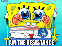 Resistance, All, and The Resistance: WITH  LER  IAM THE RESISTANCE!