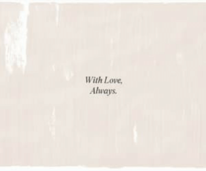 Love, Always, and With: With Love,  Always
