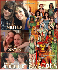 Memes, Gal Gadot, and 🤖: WITH My  MOTHER  WITH My  SISTER  WITH MY  DAUGHTER  WITH My  DE United In SISTERHOOD @gal_gadot with @irit.gadot, @danagadot, AlmaVarsano and the Amazonian nation of Warrior Women!