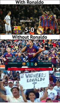 Barcelona, Memes, and Real Madrid: With Ronaldo  TrollFootball  un  5-0  Without Ronaldo  FCB  Rakute  ARTURO VIDAL (87')  LUIS SUAREZ (30.. 75.. 83  COUTINHO (11)  MARCELO  FC BARCELONA  5 1  REAL MADRID  SPORT  VIVO  RONALDo The kid was right. Real Madrid improved https://t.co/j3CnqqBEEO