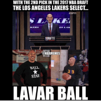 😂😂😂: WITH THE 2ND PICK IN THE 2017 NBA DRAFT  THE LOS ANGELES LAKERS SELECT...  KERS  ETES  ES LAK  DRAFT17  @NBAMEMES  BALL  STAR  LAVAR BALL 😂😂😂