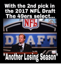 """Excellent pick 9ers...Like they had a choice!!  #Area29: With the 2nd pick in  the 2017 NFL Draft  The 49ers select...  NED  DJ AFT  """"Another Losing Season Excellent pick 9ers...Like they had a choice!!  #Area29"""