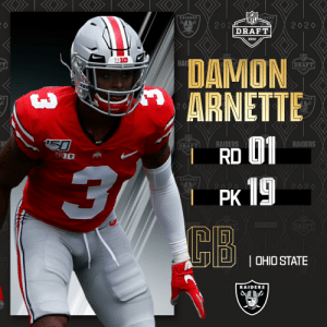 With the No. 19 overall pick, the @Raiders select @OhioStateFB CB Damon Arnette! (by @Bose)  📺: 2020 #NFLDraft on NFLN/ESPN/ABC 📱: https://t.co/G7fI4L8MxF https://t.co/u2XSL1Q9KN: With the No. 19 overall pick, the @Raiders select @OhioStateFB CB Damon Arnette! (by @Bose)  📺: 2020 #NFLDraft on NFLN/ESPN/ABC 📱: https://t.co/G7fI4L8MxF https://t.co/u2XSL1Q9KN