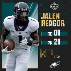 With the No. 21 overall pick, the @Eagles select @TCUFootball WR Jalen Reagor! (by @Bose)  📺: 2020 #NFLDraft on NFLN/ESPN/ABC 📱: https://t.co/G7fI4L8MxF https://t.co/1mnSE02qpq: With the No. 21 overall pick, the @Eagles select @TCUFootball WR Jalen Reagor! (by @Bose)  📺: 2020 #NFLDraft on NFLN/ESPN/ABC 📱: https://t.co/G7fI4L8MxF https://t.co/1mnSE02qpq