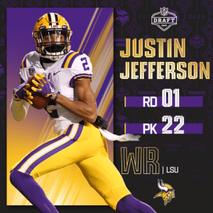 With the No. 22 overall pick, the @Vikings select @LSUfootball WR Justin Jefferson! (by @Bose)  📺: 2020 #NFLDraft on NFLN/ESPN/ABC 📱: https://t.co/G7fI4L8MxF https://t.co/pkcYZA9jv5: With the No. 22 overall pick, the @Vikings select @LSUfootball WR Justin Jefferson! (by @Bose)  📺: 2020 #NFLDraft on NFLN/ESPN/ABC 📱: https://t.co/G7fI4L8MxF https://t.co/pkcYZA9jv5