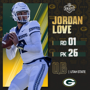 With the No. 26 overall pick, the @Packers select @USUFootball QB Jordan Love! (by @Bose)  📺: 2020 #NFLDraft on NFLN/ESPN/ABC 📱: https://t.co/G7fI4L8MxF https://t.co/otwbMB3rX5: With the No. 26 overall pick, the @Packers select @USUFootball QB Jordan Love! (by @Bose)  📺: 2020 #NFLDraft on NFLN/ESPN/ABC 📱: https://t.co/G7fI4L8MxF https://t.co/otwbMB3rX5